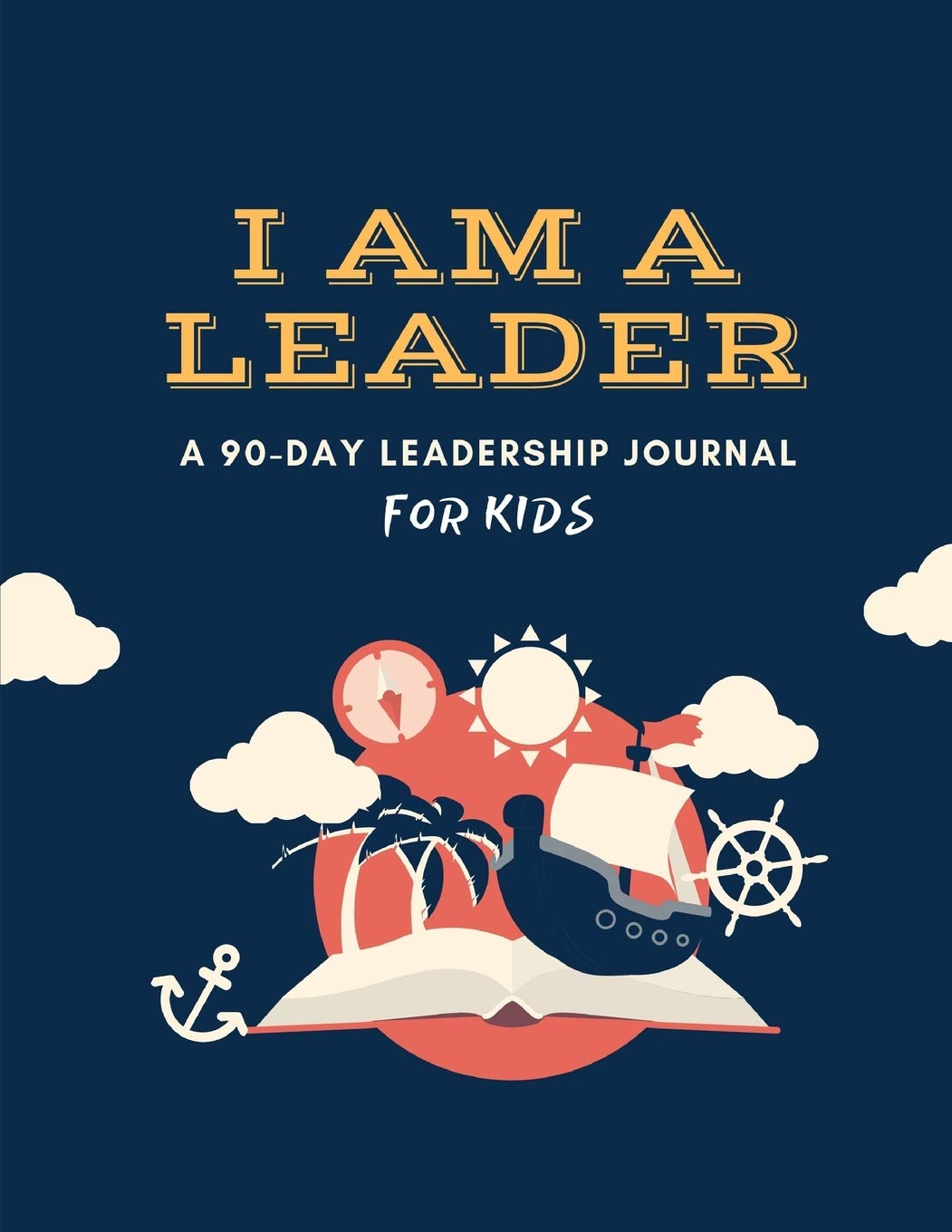 Image OfI AM A LEADER: A 90-Day Leadership Journal For Kids (Ages 8 - 12)
