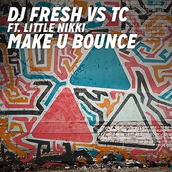 Make U Bounce (DJ Fresh vs. TC)