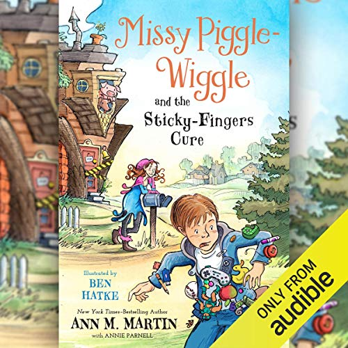 Missy Piggle-Wiggle and the Sticky-Fingers Cure cover art