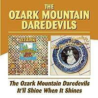Ozark Mountian Daredevils / It'll Shine When It Shines by The Ozark Mountain Daredevils (2005-02-15)