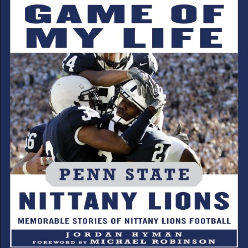 Game of My Life: Penn State Nittany Lions     Memorable Stories of Nittany Lions Football              By:                                                                                                                                 Jordan Hyman                               Narrated by:                                                                                                                                 Karl Miller                      Length: 6 hrs and 48 mins     Not rated yet     Overall 0.0