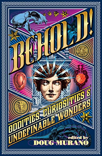 Compare Textbook Prices for Behold!: Oddities, Curiosities and Undefinable Wonders  ISBN 9781640074736 by Barker, Clive,Gaiman, Neil,Campbell, Ramsey