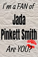 I'm a FAN of Jada Pinkett Smith Are YOU? creative writing lined journal: Promoting fandom and creativity through journaling…one day at a time (Actors series)