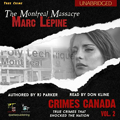 Marc Lépine: The True Story of the Montreal Massacre audiobook cover art