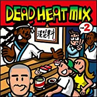 DEAD HEAT MIX VOL.2
