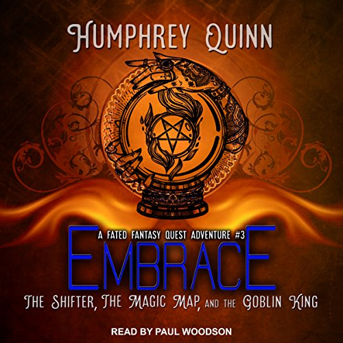 Embrace: The Shifter, the Magic Map, and the Goblin King audiobook cover art