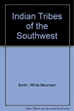 Indian tribes of the Southwest,