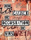 MON CARNET DE DEGUSTATION DE VINS