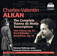 Charles-Valentin Alkan: The Complete Vianna da Motta Transcriptions