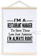 Magnetic Poster Frame, I'm A Restaurant Manager to Save Time Lets Just Assume I'm Always Right Hanging Canvas Wood Sign, 1...