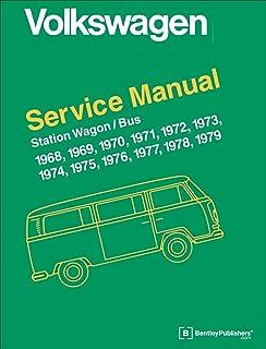 Volkswagen Station Wagon, Bus (Type 2) Service Manual: 1968, 1969, 1970, 1971, 1972, 1973, 1974, 1975, 1976, 1977, 1978, 1979 (Volkswagen Service Manuals)