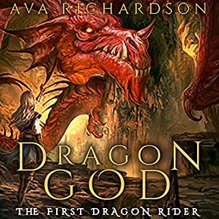 Dragon God     The First Dragon Rider, Book 1              By:                                                                                                                                 Ava Richardson                               Narrated by:                                                                                                                                 Tiffany Williams                      Length: 8 hrs and 49 mins     130 ratings     Overall 4.4