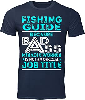 Fishing Guide Classic Because Bad Bass Miracle Worker is Not an Official Job Title T-Shirt