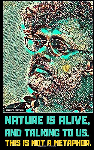 Terence McKenna: A Little Book of Essential Quotes on Art, Nature, and Life