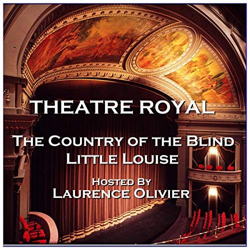 Theatre Royal - The Country of the Blind & Little Louise: Episode 7 cover art