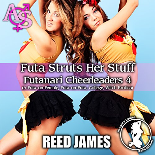 Futa Struts Her Stuff     Futanari Cheerleaders, Book 4              By:                                                                                                                                 Reed James                               Narrated by:                                                                                                                                 Cameron O'Malley                      Length: 30 mins     Not rated yet     Overall 0.0