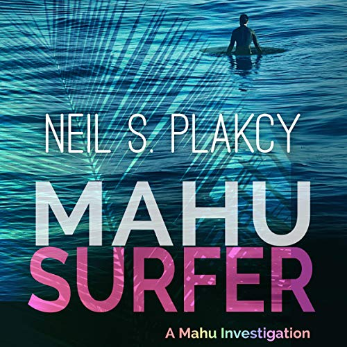 Mahu Surfer (A Mahu Investigation) Audiobook By Neil S. Plakcy cover art