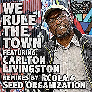 We Rule The Town Remixes