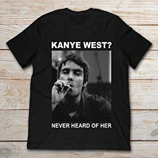 Liam Gallagher Kanye West Never Heard Of Her.