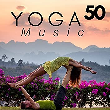 50 Yoga Music - Buddhist Songs, Indian Music, Asian Music with Nature Sounds