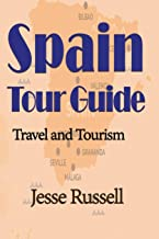 Spain Tour Guide: Travel and Tourism