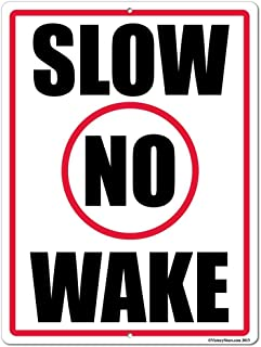 VictoryStore Outdoor Aluminum Sign : Slow No Wake Aluminum Sign, Size 18 inch x 24 inch