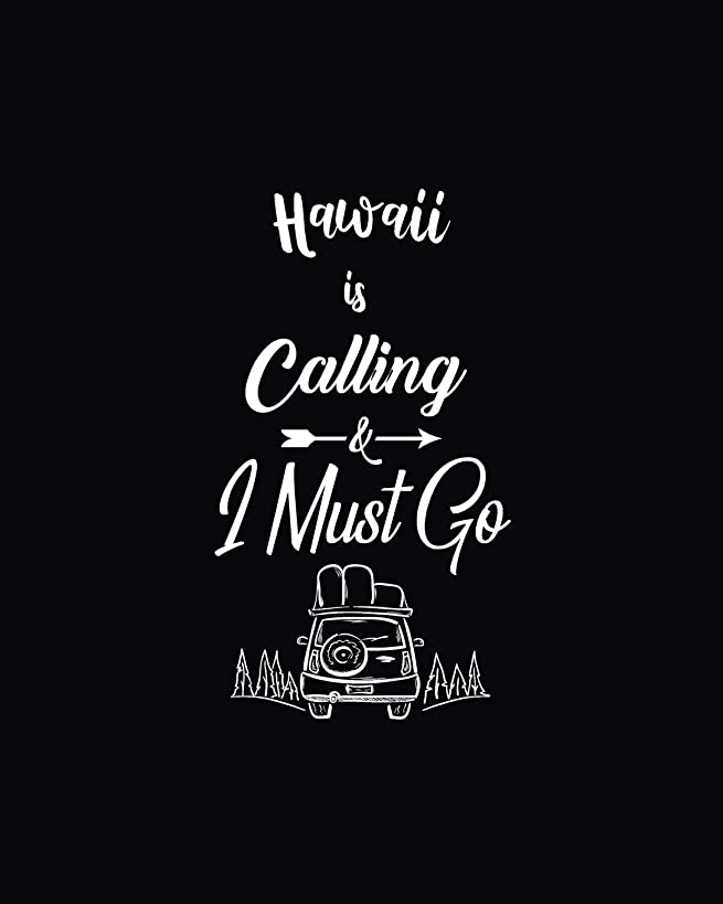 Hawaii Is Calling And I Must Go: Blog Planner, Travel Bloggers Planning Notebook, Blogging Monthly Plan, Content Writers Journal Matte Softcover Log Book 120 Customized Pages Beautiful Cover Design