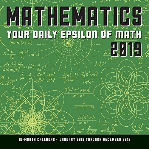Mathematics 2019 Calendar: Your Daily Epsilon of Math