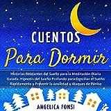 Cuentos Para Dormir: Historias Relajantes del Sueño para la Meditación Diaria Guiada.Hipnosis del Sueño Profundo para Conciliar el Sueño Rápidamente y Prevenir la Ansiedad y Ataques de Pánico