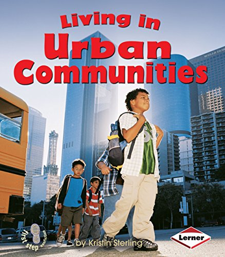 Compare Textbook Prices for Living in Urban Communities First Step Nonfiction -- Communities Illustrated Edition ISBN 9780822586128 by Sterling, Kristin