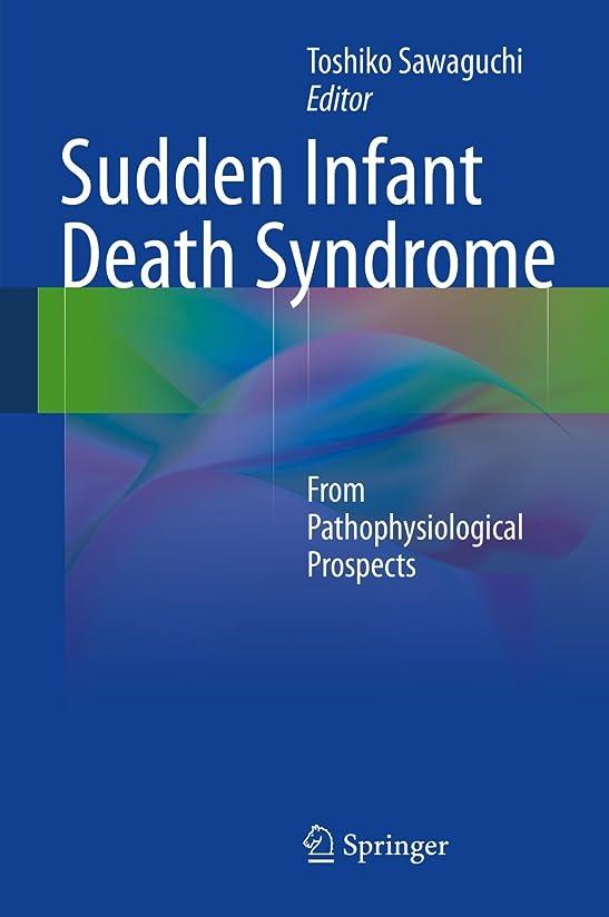 タオルトランペット太陽Sudden Infant Death Syndrome: From Pathophysiological Prospects (English Edition)