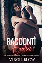 Permalink to RACCONTI EROTICI : Storie Di Sesso Vere, Giochi Anali e Tradimenti PDF