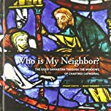 Who Is My Neighbor?: The Story of the Good Samaritan Through the Windows of Chartres Cathedral
