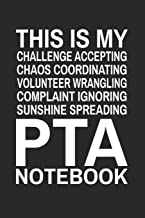 This is My Challenge Accepting Chaos Coordinating Volunteer Wrangling Complaint Ignoring Sunshine Spreading PTA Notebook: Cute Notebook Gift for School Volunteer Appreciation (Journal, Diary)