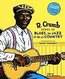 Héros du blues, du jazz et de la...
