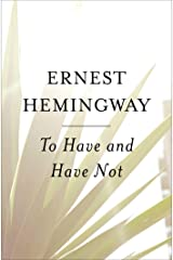 To Have and Have Not Kindle Edition