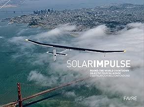 Solar Impulse - objectif tour du monde (French Edition)