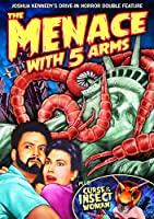 RETRO HORROR DOUBLE FEATURE: MENACE WITH 5 ARMS (2