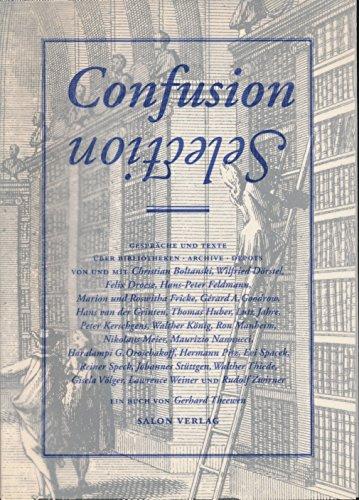 Confusion - Selection: Gespräche und Texte über Bibliotheken, Archive, Depots