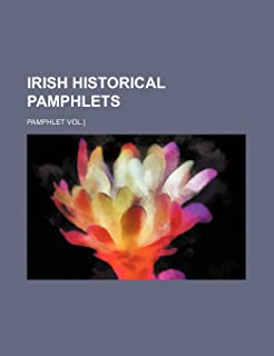 Irish Historical Pamphlets; Pamphlet Vol.]