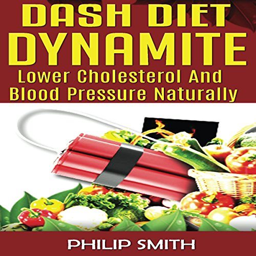 Dash Diet Dynamite Audiobook By Philip Smith cover art