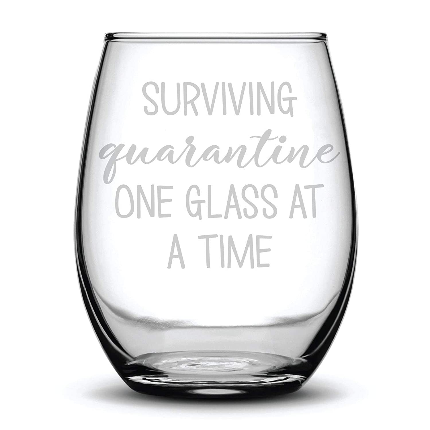 67% OFF of fixed price Surviving Quarantine One Glass at a Time Et Fun Gift Laser Free shipping anywhere in the nation Funny