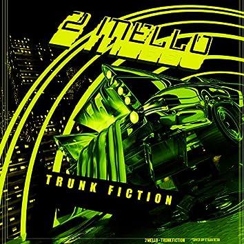 Trunk Fiction