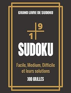 Grand livre de Sudoku – Facile, Medium, Difficile et leurs solutions: Grand Livre..