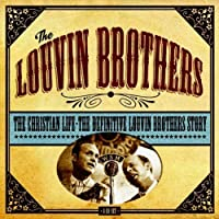 Christian Life: Definitive Louvin Brothers Story by LOUVIN BROTHERS (2013-03-12)