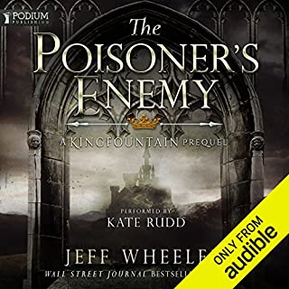The Poisoner's Enemy     A Kingfountain Prequel, Book 0.25              By:                                                                                                                                 Jeff Wheeler                               Narrated by:                                                                                                                                 Kate Rudd                      Length: 10 hrs and 36 mins     4 ratings     Overall 4.5