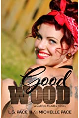Good Wood (Carved Hearts Book 1) Kindle Edition