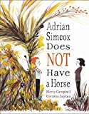 Adrian Simcox Does NOT Have a Horse - Marcy Campbell