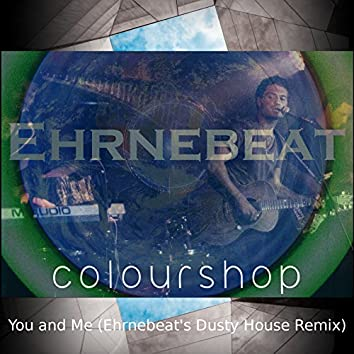 You and Me (Ehrnebeat's Dusty House Remix)