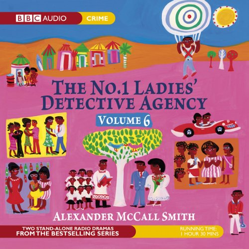 The No. 1 Ladies' Detective Agency 6: The Return of Note & The Ceremony (Dramatised) audiobook cover art